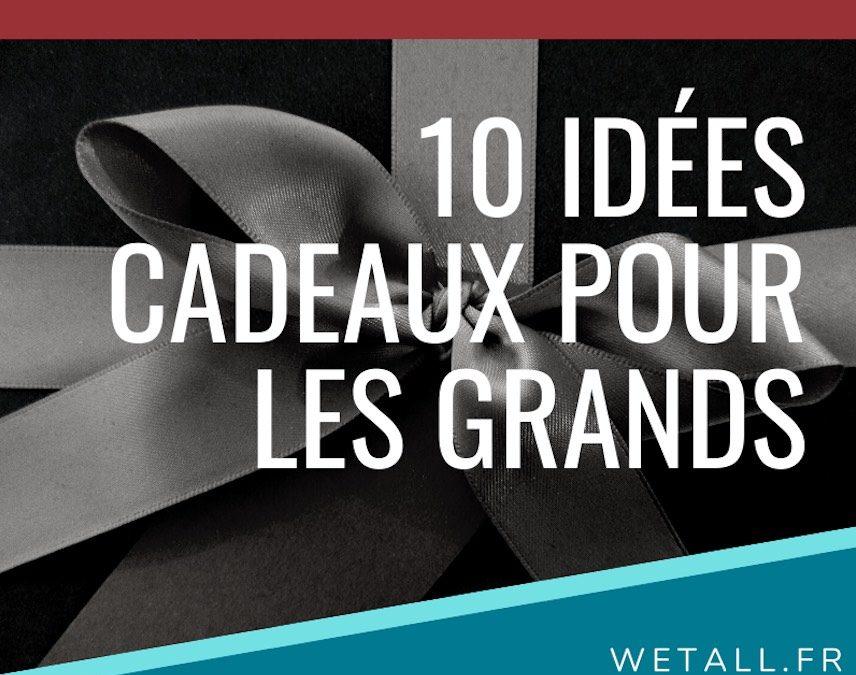10 idées cadeaux à offrir aux grands