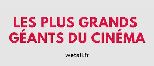 Les plus grands géants du cinéma Wetall