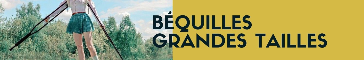 bequilles grandes tailles